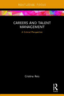 Careers And Talent Management: A Critical Perspect