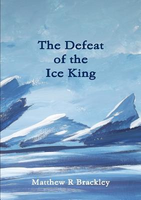 The Defeat of the Ice King