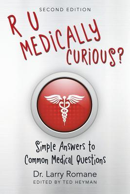 R U Medically Curious?: Simple Answers To Common M
