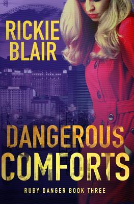 Dangerous Comforts: The Ruby Danger Series, Book 3