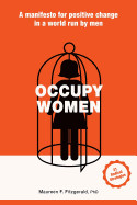 Occupy Women: A Manifesto for Positive Change in a World Run by Men