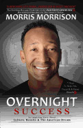 Overnight Success: An Inspiring Story about Culture, Results & the American Dream