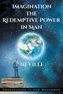 Imagination: The Redemptive Power in Man (Paperback)