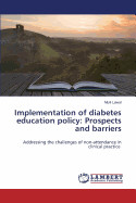Implementation of Diabetes Education Policy: Prospects and Barriers