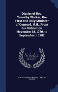 Diaries Of Rev. Timothy Walker  The First And Only