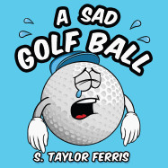 A Sad Golf Ball