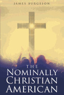 The Nominally Christian American
