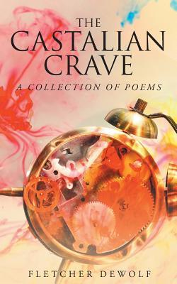 The Castalian Crave: A Collection of Poems