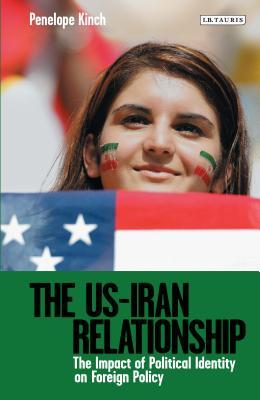 The Us-iran Relationship: The Impact Of Political