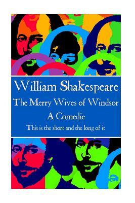 William Shakespeare - The Merry Wives of Windsor: This Is the Short and the Long of It