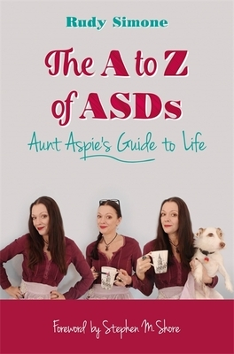 The A to Z of Asds: Aunt Aspie's Guide to Life