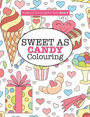 Gorgeous Colouring for Girls - Sweet as Candy Colouring