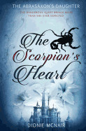 The Abrasaxon's Daughter: The Scorpion's Heart