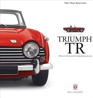 Triumph Tr: Tr2 to 6: The Last of the Traditional Sports Cars