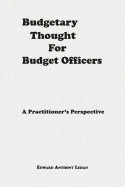 Budgetary Thought for Budget Officers: A Practitioner's Perspective
