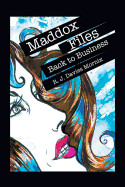 Maddox Files: Back to Business