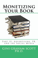 Monetizing Your Book: Part Iv: Advertising  Pr  And Social Media
