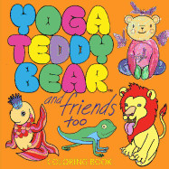 Yoga Teddy Bear & Friends Too: Coloring Book