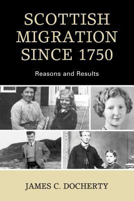 Scottish Migration Since 1750: Reasons and Results