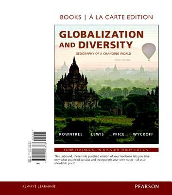 Globalization and Diversity: Geography of a Changing World, Books a la Carte Plus Masteringgeography with Etext -- Access Card Package