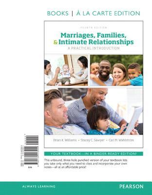 Marriages, Families and Intimate Relationships, Book a la Carte Edition