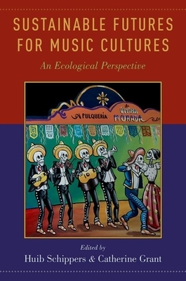 Sustainable Futures for Music Cultures: An Ecological Perspective