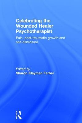 Celebrating the Wounded Healer Psychotherapist: Pain, Post-Traumatic Growth and Self-Disclosure