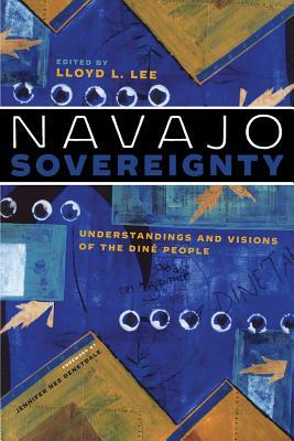 Navajo Sovereignty: Understandings and Visions of the Dine People