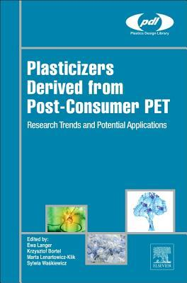 Plasticizers Derived from Post-Consumer Pet: Research Trends and Potential Applications