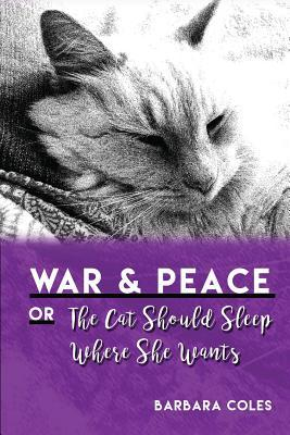 War and Peace or the Cat Should Sleep Where She Wants