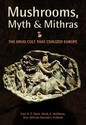Mushrooms, Myth and Mithras: The Drug Cult That