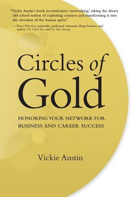 Circles of Gold: Honoring Your Network for Business and Career Success