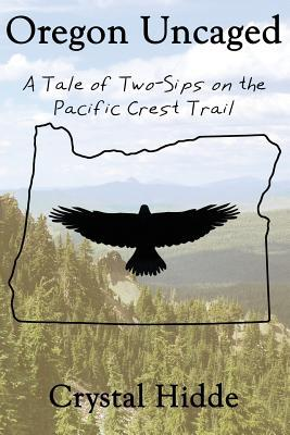 Oregon Uncaged: A Tale of Two-Sips on the Pacific Crest Trail