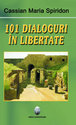 101 dialoguri in libertate (vol.I).