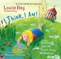 I Think, I Am!: Teaching Kids the Power of