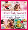 Princess Party Cookbook: Over 100 Delicious