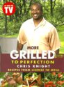 More Grilled to Perfection: Recipes from License