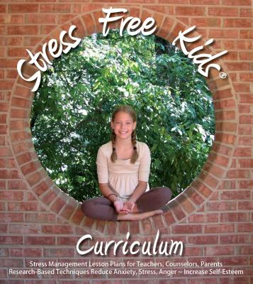 Stress Free Kids Curriculum: Stress Management