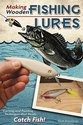 Making Wooden Fishing Lures: Carving and Painting