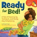 Ready for Bed!: A Tale of Cleaning Up, Tucking In,