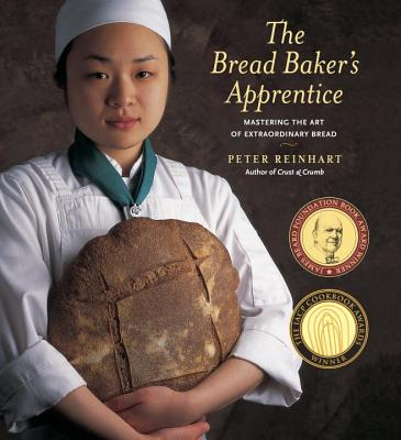 The Bread Baker's Apprentice: Mastering the Art of
