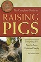 The Complete Guide to Raising Pigs: Everything You