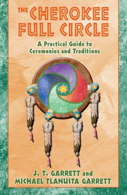 The Cherokee Full Circle: A Practical Guide to