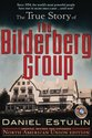 The True Story of the Bilderberg Group.
