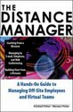 The Distance Manager.A Hands On Guide to Managing