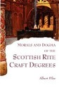 Morals and Dogma of the Scottish Rite Craft