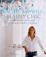 Shabby Chic: Sumptuous Settings and