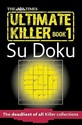 The Times Ultimate Killer Su Doku: The Deadliest