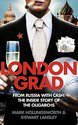 Londongrad: From Russia with Cash: The Inside