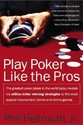 Play Poker Like the Pros: The Greatest Poker